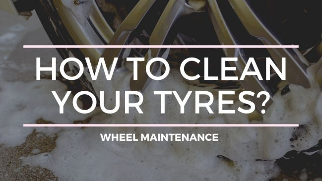 HOW TO CLEAN MY TYRES